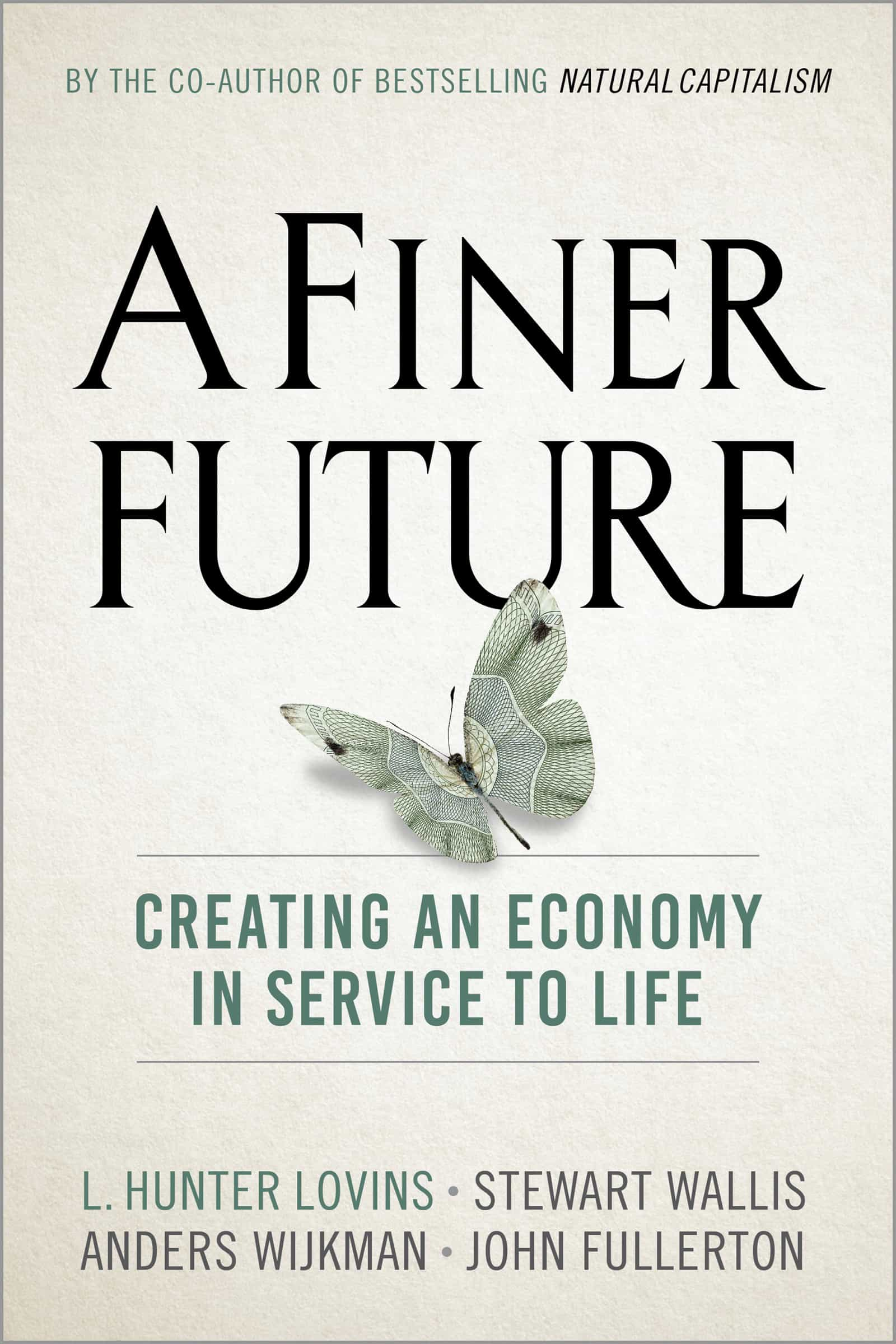 A Finer Future : Creating an Economy in Service to Life