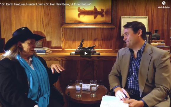 """Y On Earth Features Hunter Lovins On Her New Book, """"A Finer Future"""""""